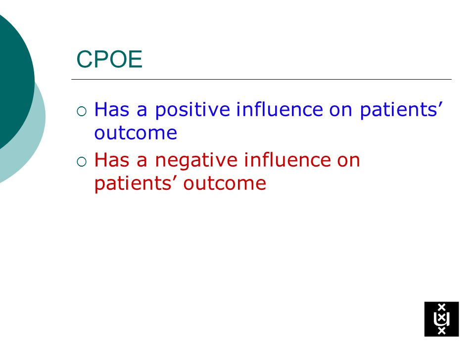 Example CPOE reduce errors Potts studied ADE rates in 13,828 medication orders before/after CPOE implementation at Vanderbilt Childrens PICU: Potts AL, Barr FE, et al.