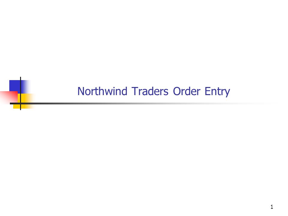 1 Northwind Traders Order Entry