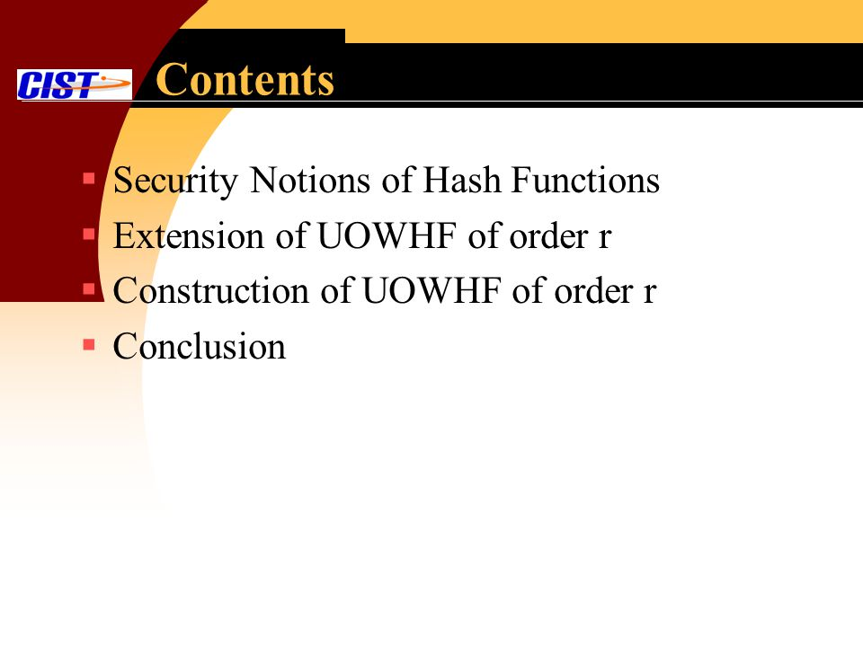 Contents Security Notions of Hash Functions Extension of UOWHF of order r Construction of UOWHF of order r Conclusion