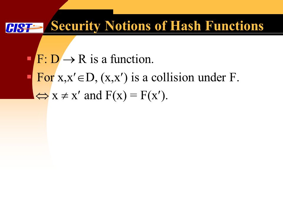 Security Notions of Hash Functions F: D R is a function.
