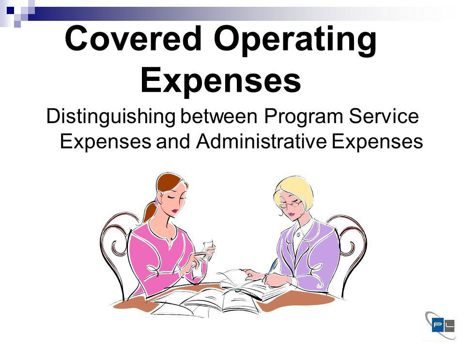 Covered Operating Expenses Distinguishing between Program Service Expenses and Administrative Expenses
