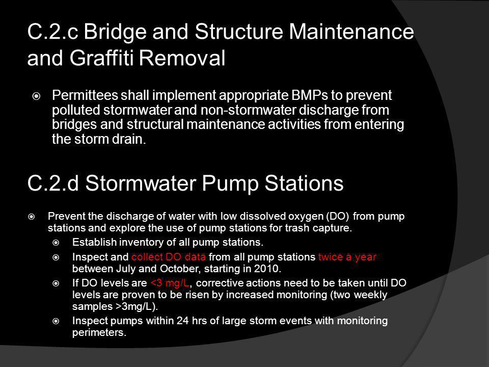 C.2.c Bridge and Structure Maintenance and Graffiti Removal Permittees shall implement appropriate BMPs to prevent polluted stormwater and non-stormwa