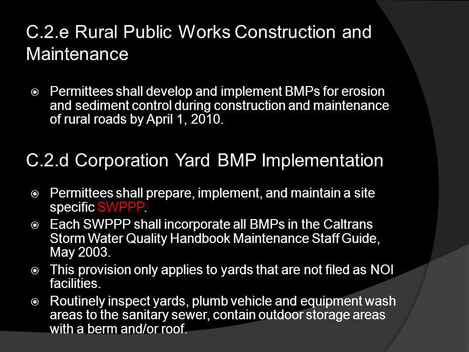 C.2.e Rural Public Works Construction and Maintenance Permittees shall develop and implement BMPs for erosion and sediment control during construction