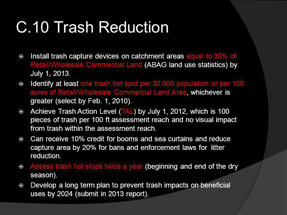 C.10 Trash Reduction Install trash capture devices on catchment areas equal to 30% of Retail/Wholesale Commercial Land (ABAG land use statistics) by J
