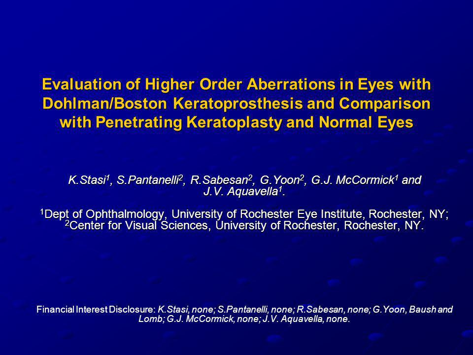 Evaluation of Higher Order Aberrations in Eyes with Dohlman/Boston Keratoprosthesis and Comparison with Penetrating Keratoplasty and Normal Eyes K.Sta