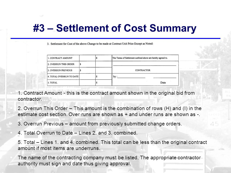 #3 – Settlement of Cost Summary 1. Contract Amount - this is the contract amount shown in the original bid from contractor. 2. Overrun This Order – Th