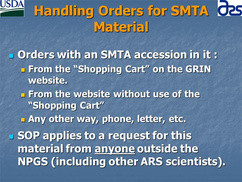 Shopping Cart Orders If request comes from the Shopping Cart, the requestor has already seen and accepted the SMTA.