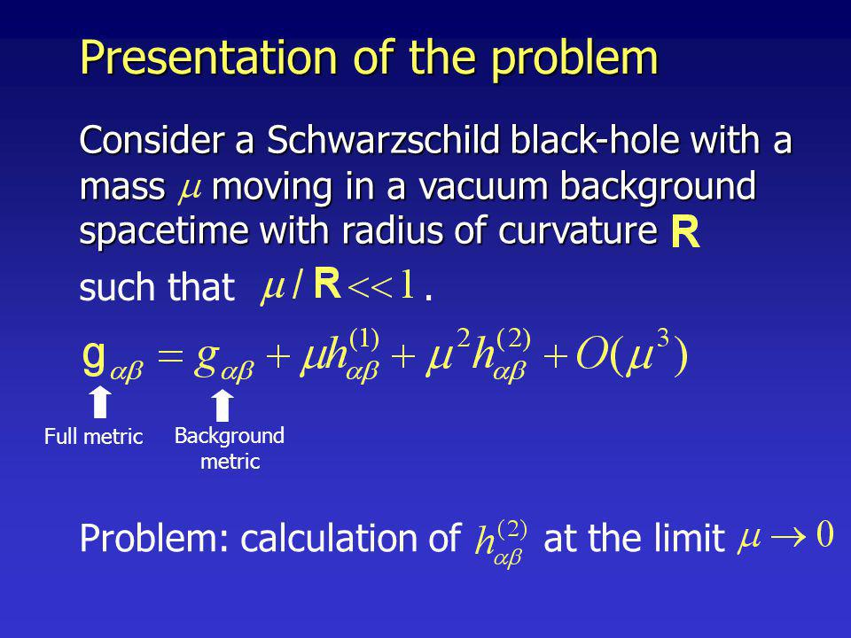Presentation of the problem Problem: calculation of at the limit such that.