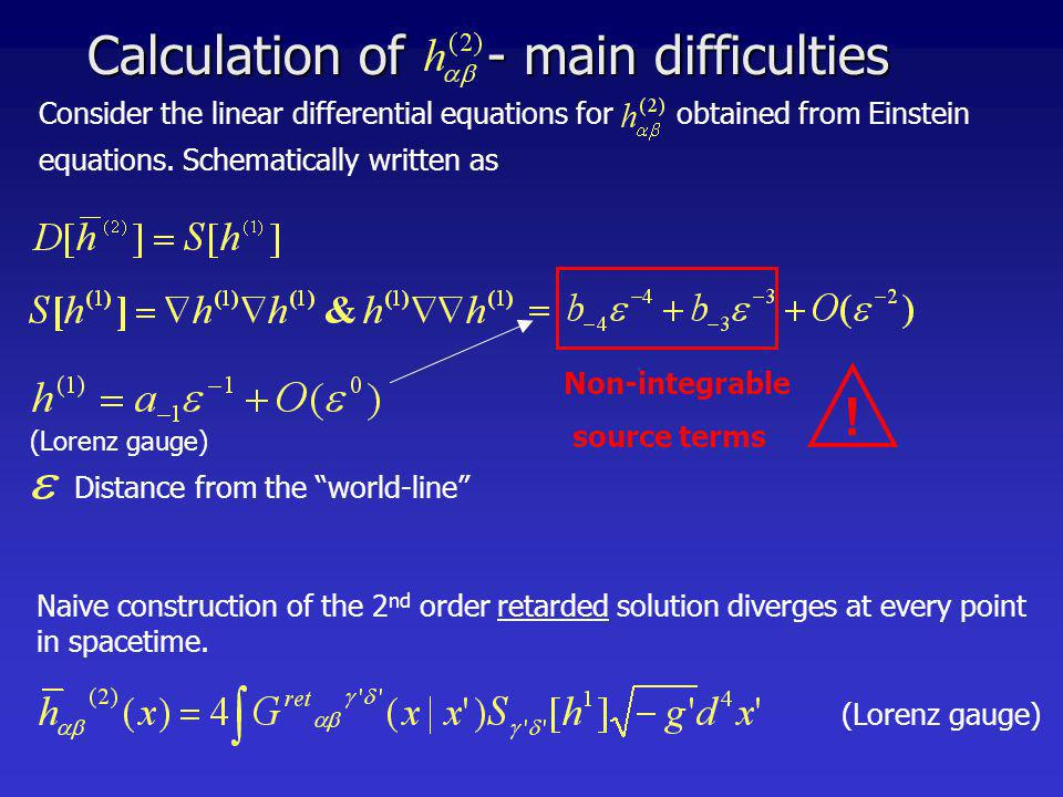 Calculation of - main difficulties Consider the linear differential equations for obtained from Einstein equations.
