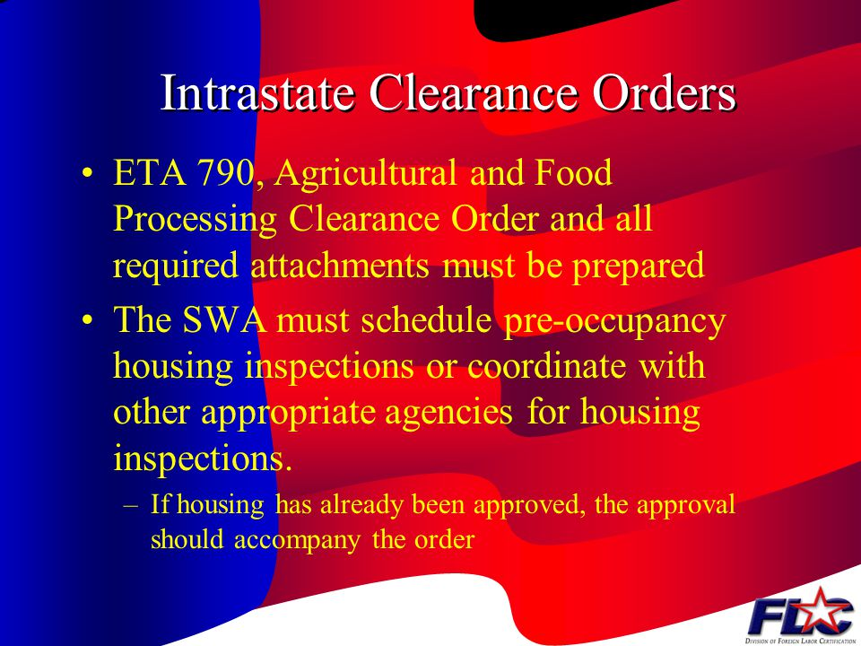 Intrastate Clearance Orders May be filed if sufficient numbers of local workers are unavailable SWA is responsible for preparing forms Employer may pr