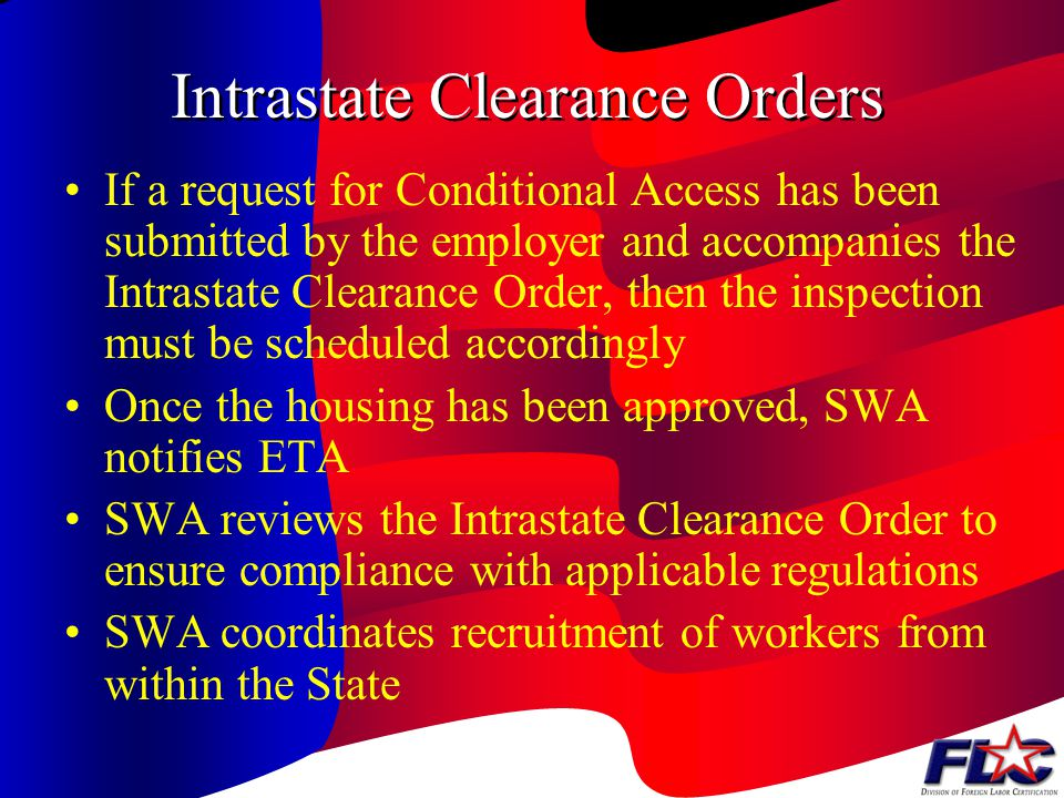 Intrastate Clearance Orders ETA 790, Agricultural and Food Processing Clearance Order and all required attachments must be prepared The SWA must sched