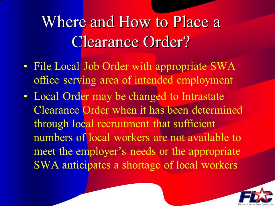 When to Place a Clearance Order Order should be placed no later than 8 weeks before the date of need for the workers Order should be placed as soon as