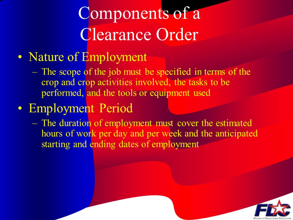 Terms and Conditions of Employment The terms and conditions must meet the following provisions: –The Order must not contain any unlawful discriminator