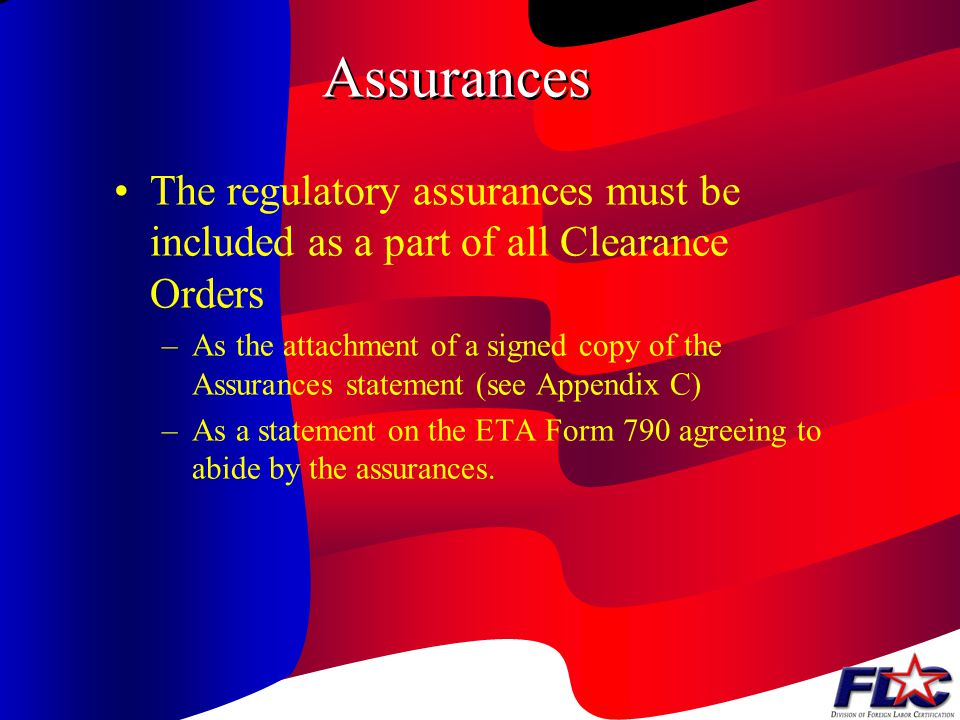 Components of a Clearance Order Nature of Employment –The scope of the job must be specified in terms of the crop and crop activities involved, the ta