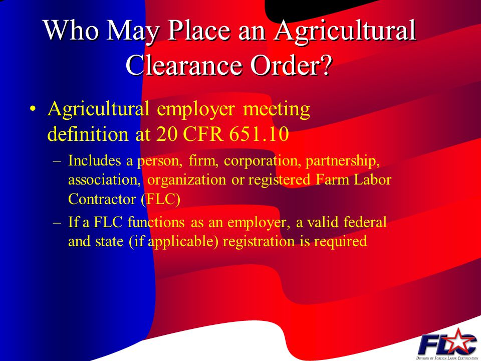 OHO Responsibilities in States Selected for Recruitment Begins recruitment of workers Provides checklist of wages, working conditions and other information to the referred workers –The checklist is to be made available in English, Spanish, or any other language as necessary Provides statement of workers rights to each referred worker Makes a copy of the complete Clearance Order available for inspection
