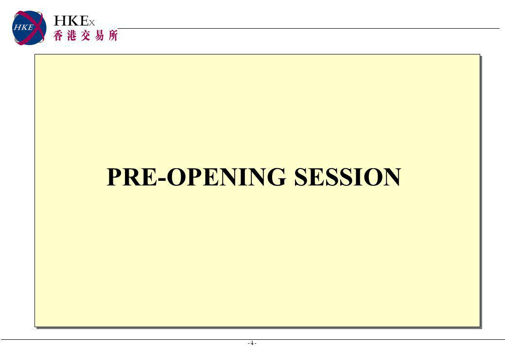 - 4 - PRE-OPENING SESSION