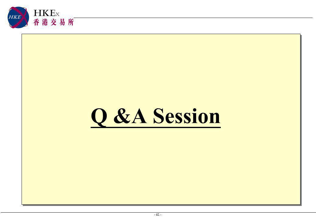 - 41 - Q &A Session