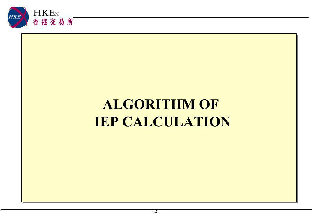- 42 - ALGORITHM OF IEP CALCULATION