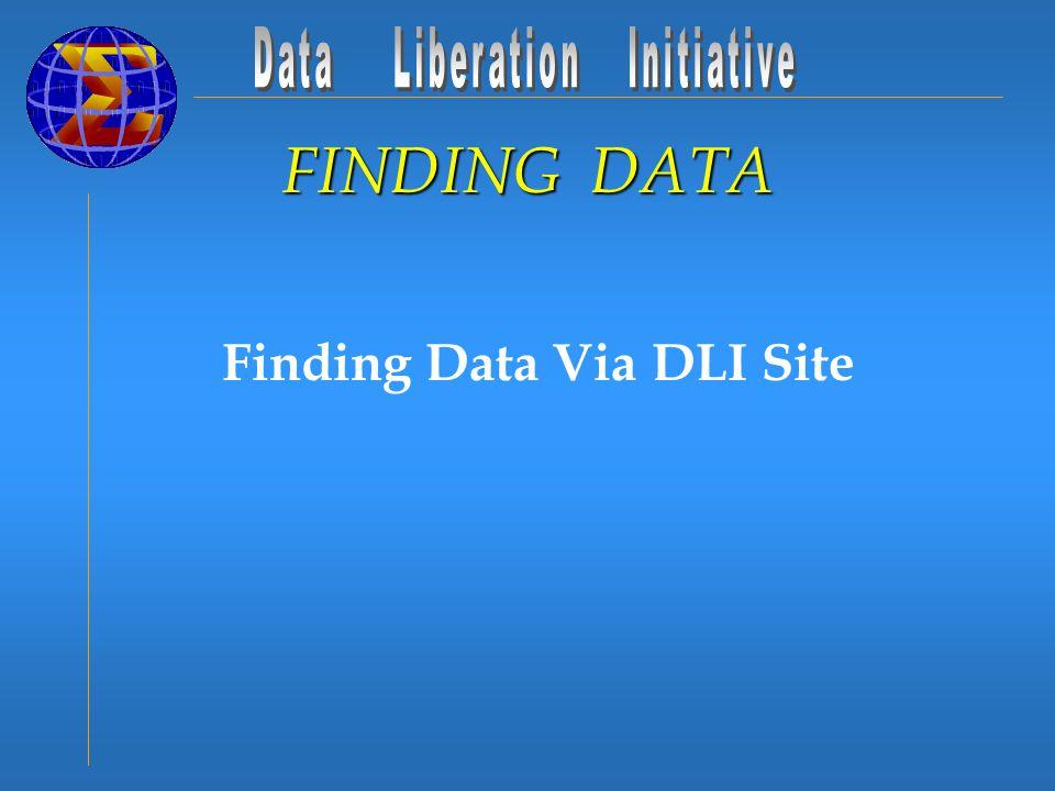 Finding Data Via DLI Site FINDING DATA