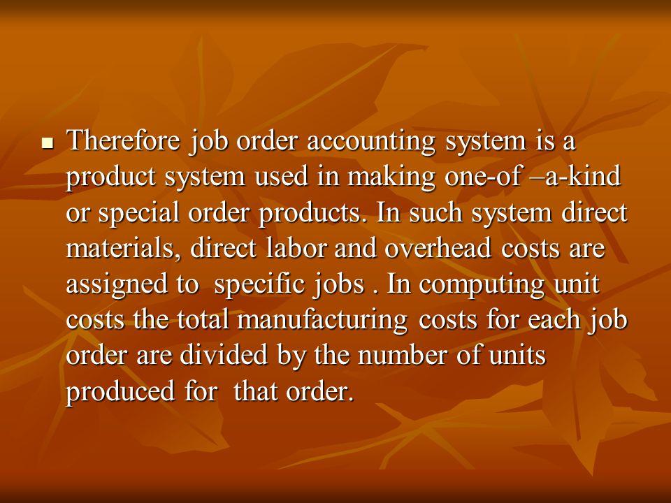 Accordingly Job order costing characteristics Accordingly Job order costing characteristics 1.