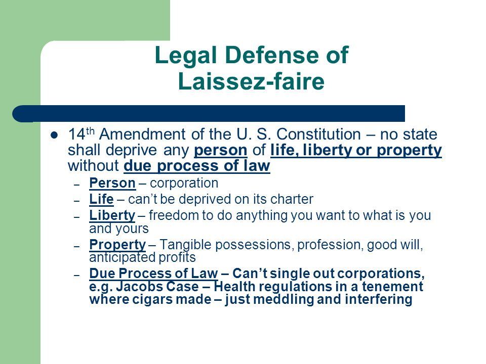 Legal Defense of Laissez-faire 14 th Amendment of the U.
