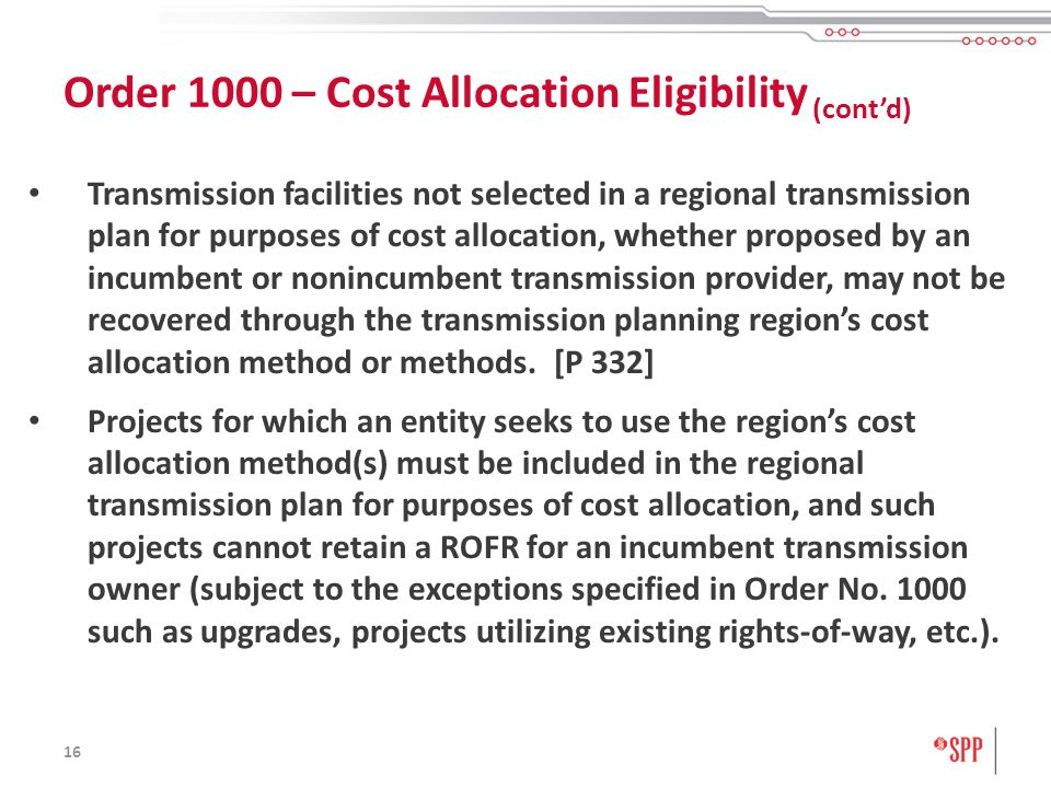 16 Transmission facilities not selected in a regional transmission plan for purposes of cost allocation, whether proposed by an incumbent or nonincumbent transmission provider, may not be recovered through the transmission planning regions cost allocation method or methods.