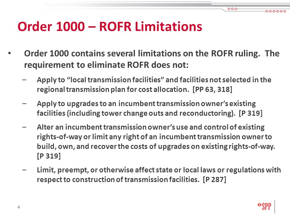 4 Order 1000 contains several limitations on the ROFR ruling.
