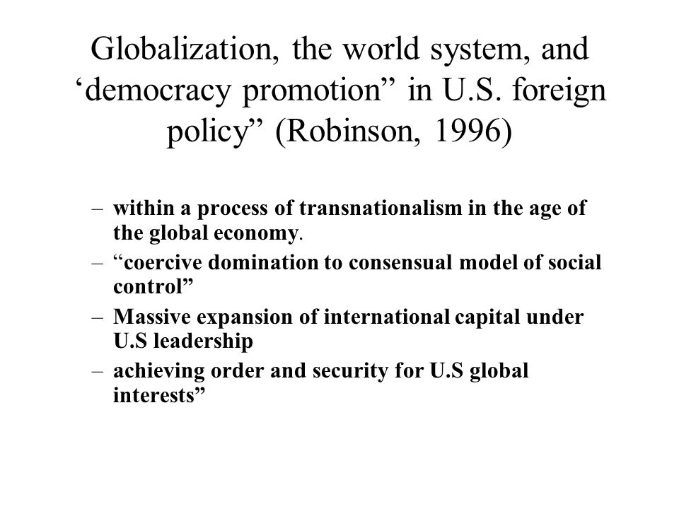 Globalization, the world system, and democracy promotion in U.S.