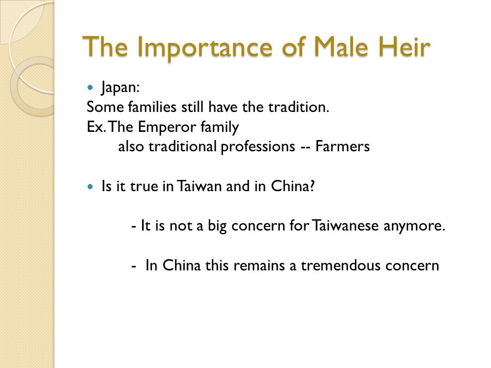 The Importance of Male Heir Japan: Some families still have the tradition.