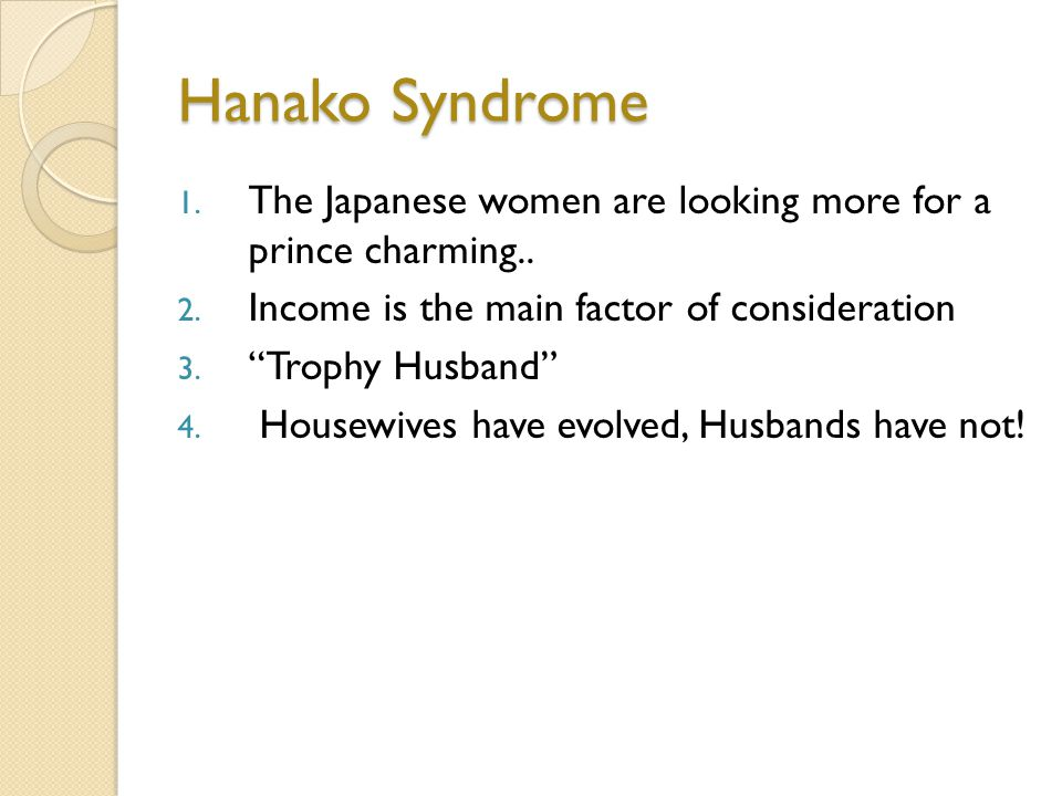 Hanako Syndrome 1. The Japanese women are looking more for a prince charming..