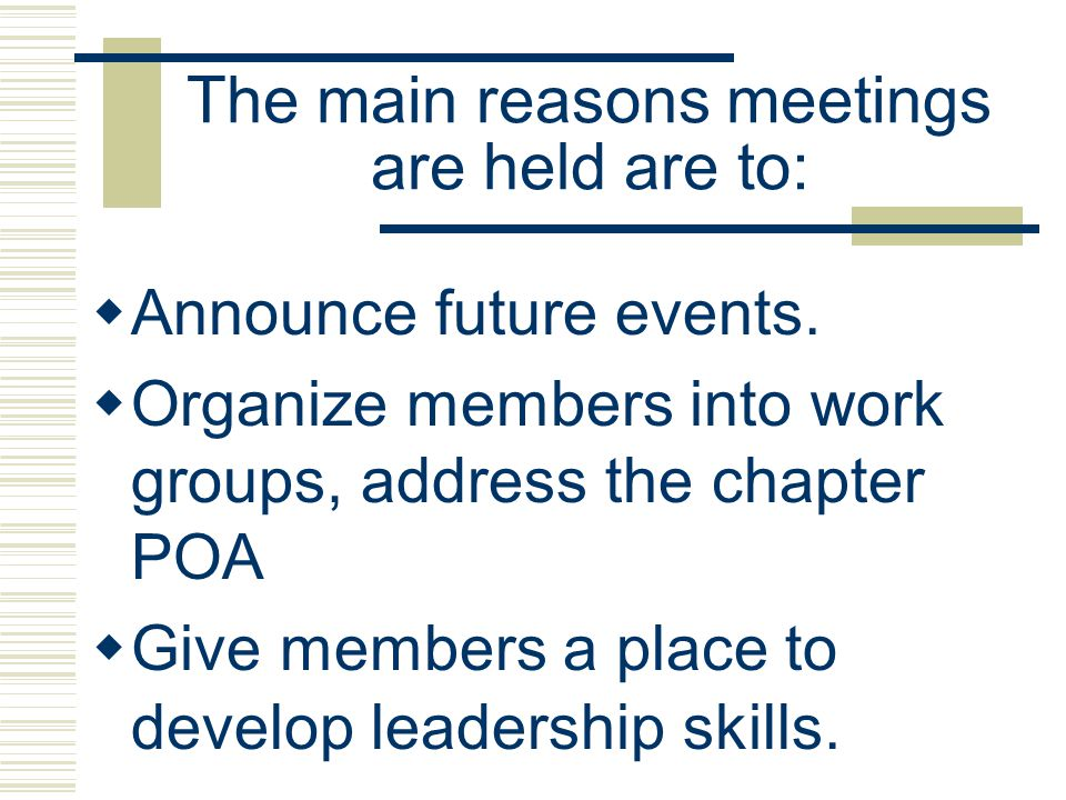 Steps to planning a meeting include: Determine the overall purpose of the meeting.