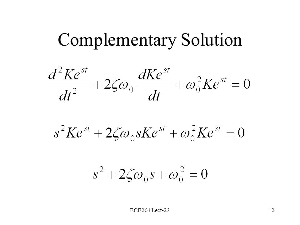 ECE201 Lect-2312 Complementary Solution
