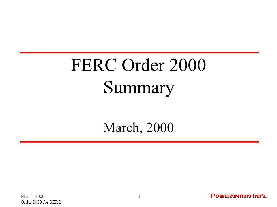 Order 2000 for SERC 2 Powersmiths Intl Overview Summary of deregulation activities Discussion of Order 2000 Prediction of how the Southeast will react What this means to you