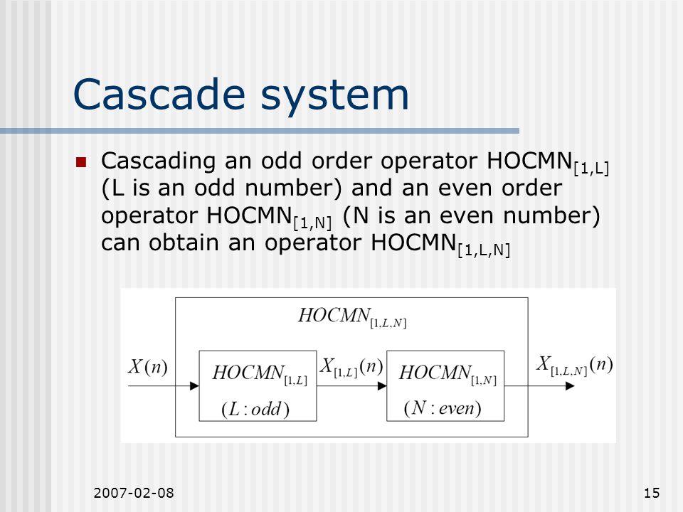 2007-02-0815 Cascade system Cascading an odd order operator HOCMN [1,L] (L is an odd number) and an even order operator HOCMN [1,N] (N is an even numb