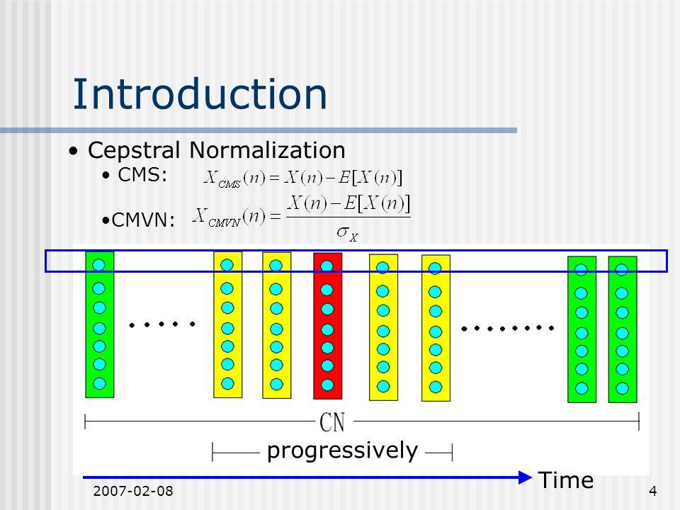 2007-02-0825 PDF Analysis HEQ Over fitting to Gaussian Loss original statistics HOCMN Fitting the generalized skewness and kurtosis Retain more speech nature HEQ HOCMN Original C0 & C1