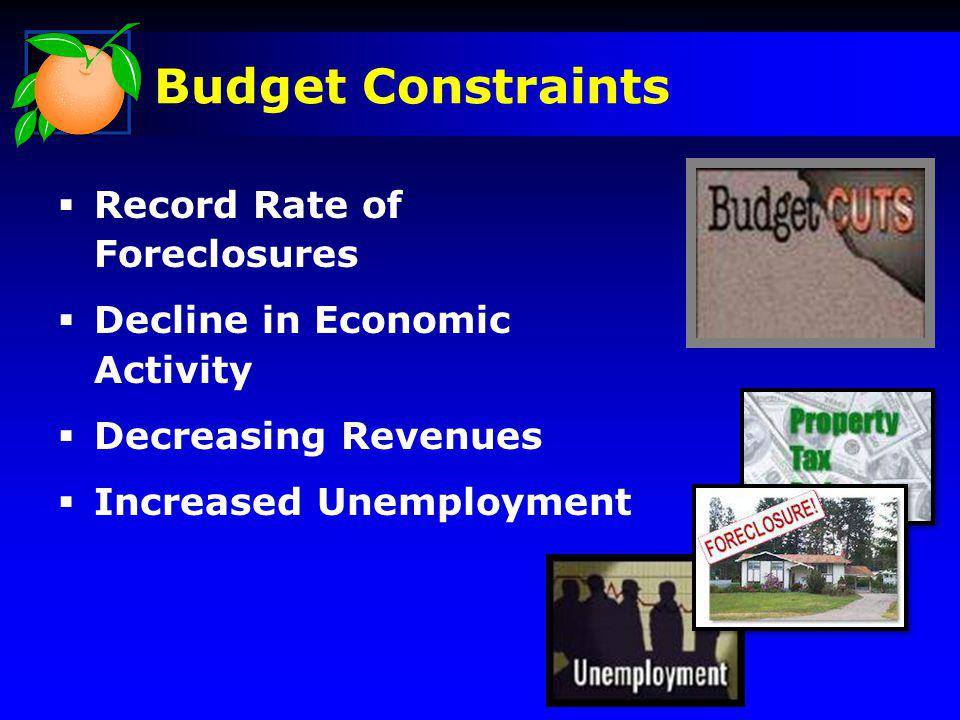 Budget Constraints Record Rate of Foreclosures Decline in Economic Activity Decreasing Revenues Increased Unemployment
