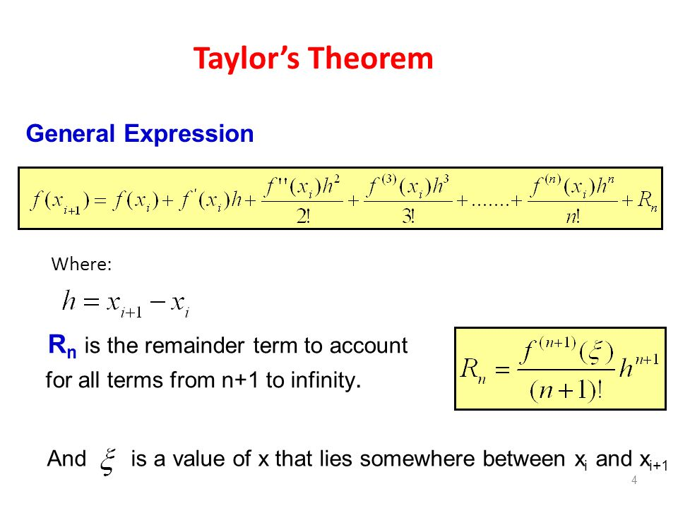 Taylors Theorem Where: 4 General Expression R n is the remainder term to account for all terms from n+1 to infinity.