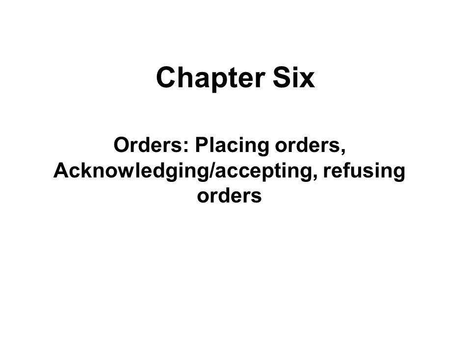 Section 1 Introduction Understand the following basic terms purchasing order (P.O.) the acknowledgement of order (= order confirmation) decline or turn down an order