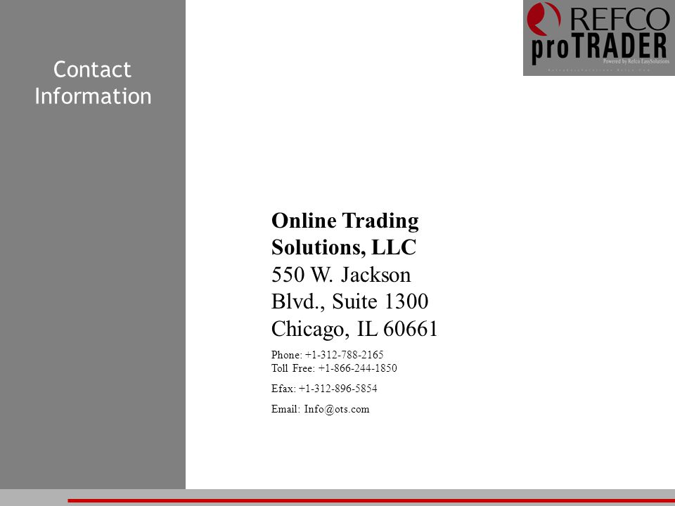 Contact Information Online Trading Solutions, LLC 550 W.