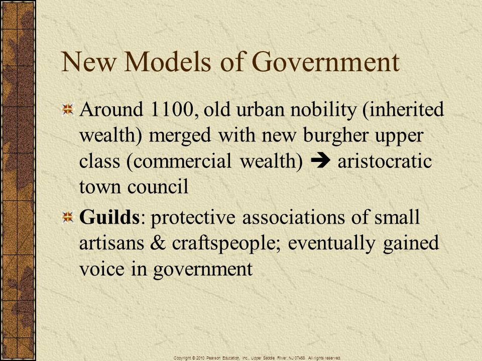New Models of Government Around 1100, old urban nobility (inherited wealth) merged with new burgher upper class (commercial wealth) aristocratic town