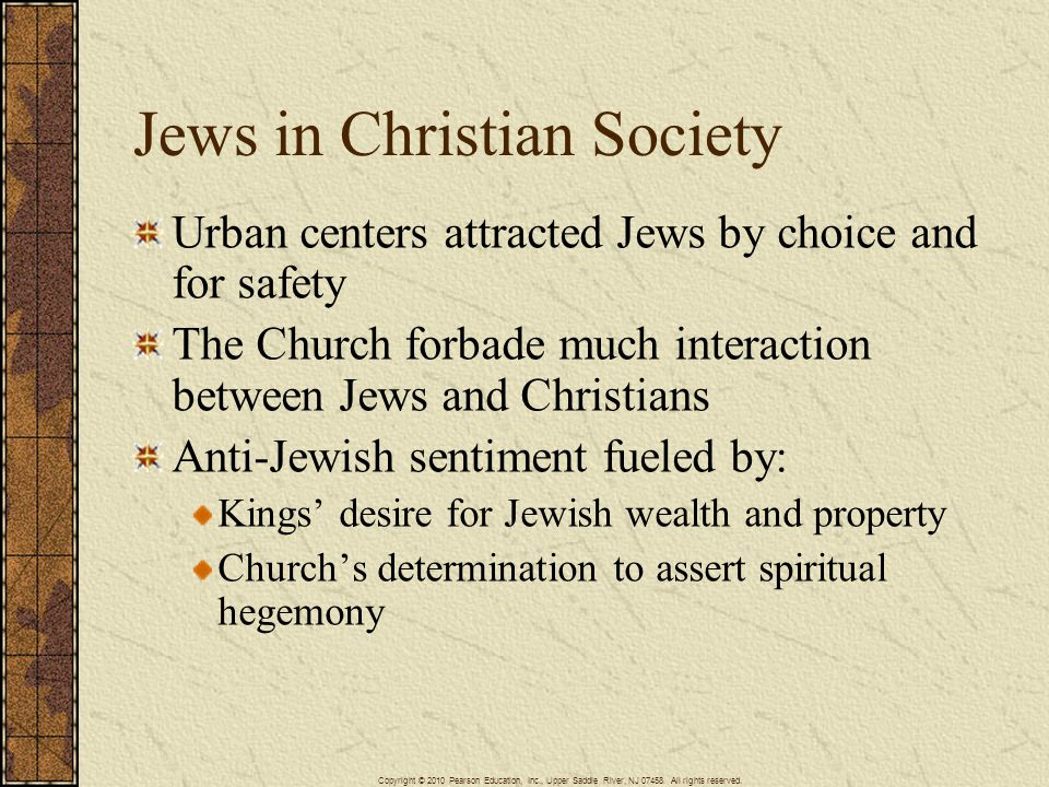 Jews in Christian Society Urban centers attracted Jews by choice and for safety The Church forbade much interaction between Jews and Christians Anti-J