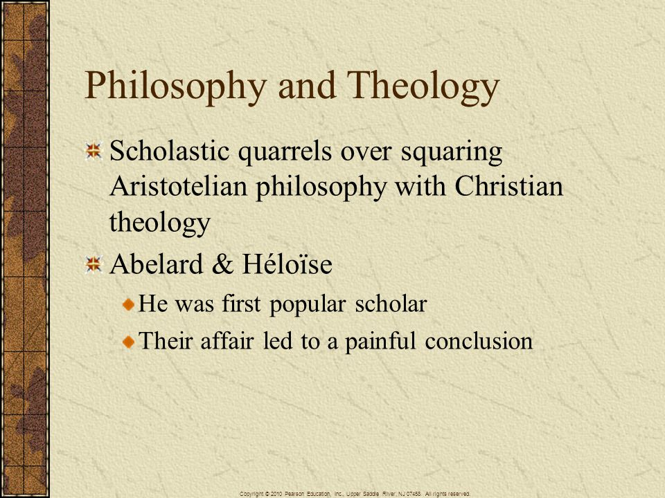 Philosophy and Theology Scholastic quarrels over squaring Aristotelian philosophy with Christian theology Abelard & Héloïse He was first popular schol