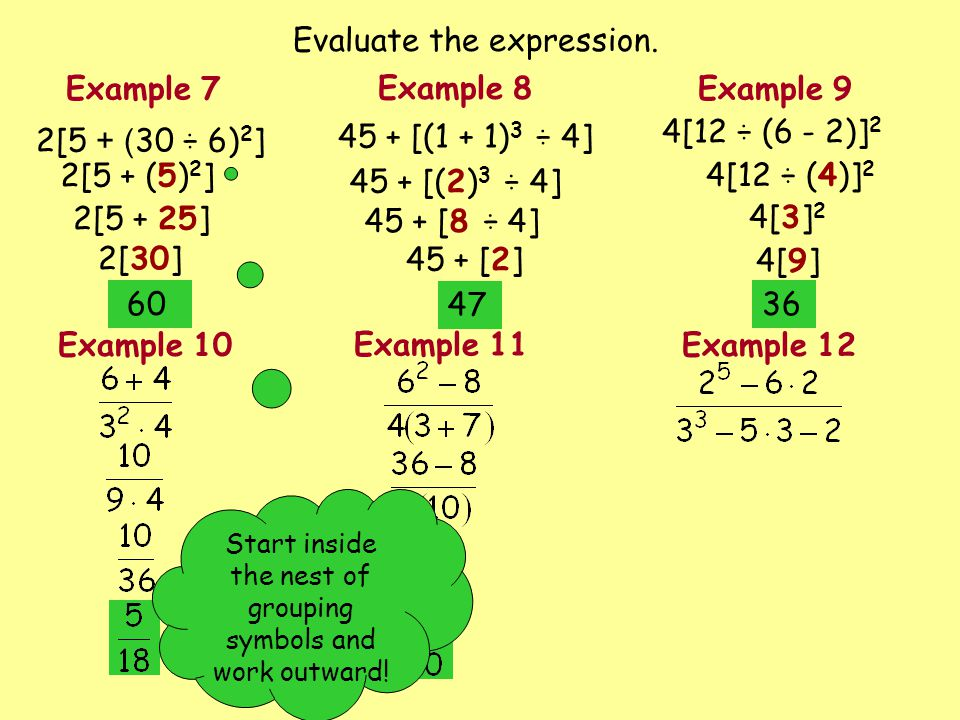 2[5 + ( 30 ÷ 6) 2 ] 45 + [(1 + 1) 3 ÷ 4] 4[12 ÷ (6 - 2)] 2 Evaluate the expression.
