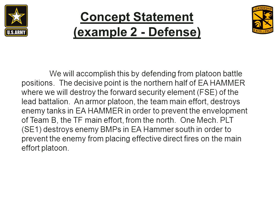 We will accomplish this by defending from platoon battle positions.