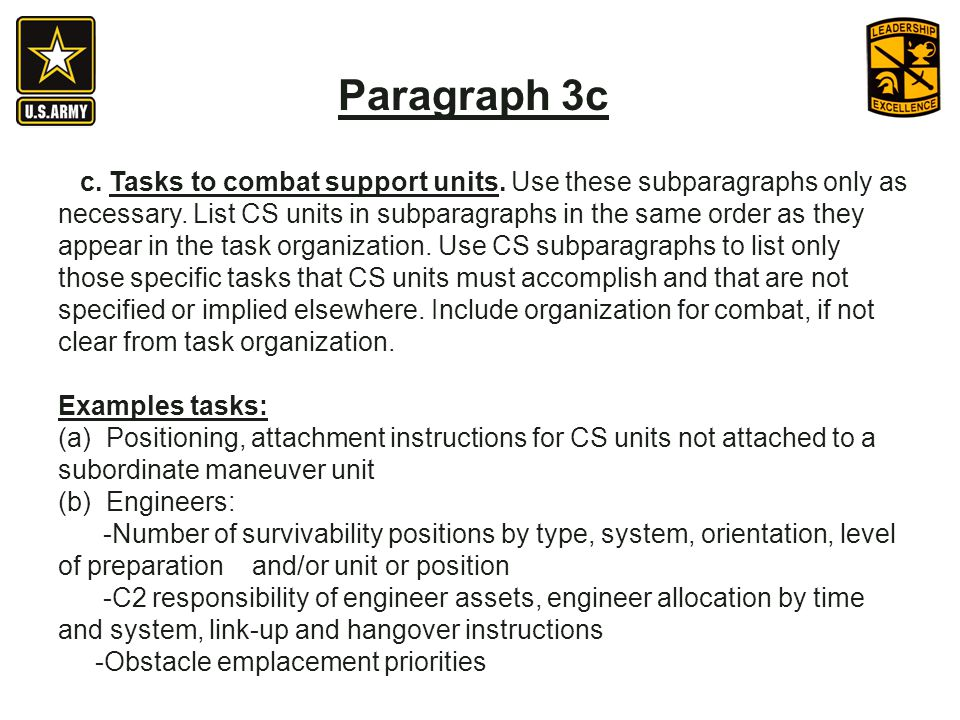 c. Tasks to combat support units. Use these subparagraphs only as necessary. List CS units in subparagraphs in the same order as they appear in the ta