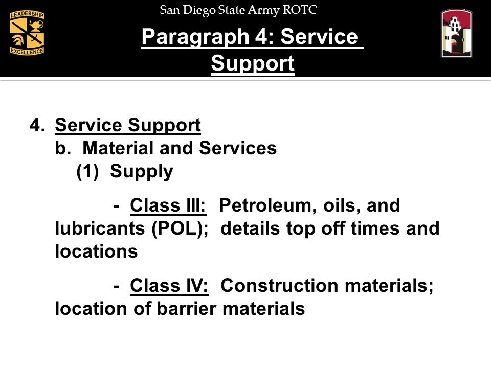 San Diego State Army ROTC Paragraph 4: Service Support 4.Service Support b. Material and Services (1) Supply - Class III: Petroleum, oils, and lubrica