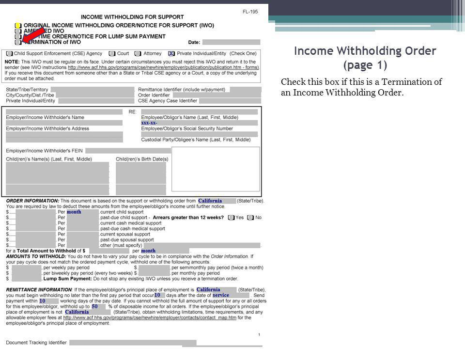Income Withholding Order (page 1) Check this box if this is a Termination of an Income Withholding Order.