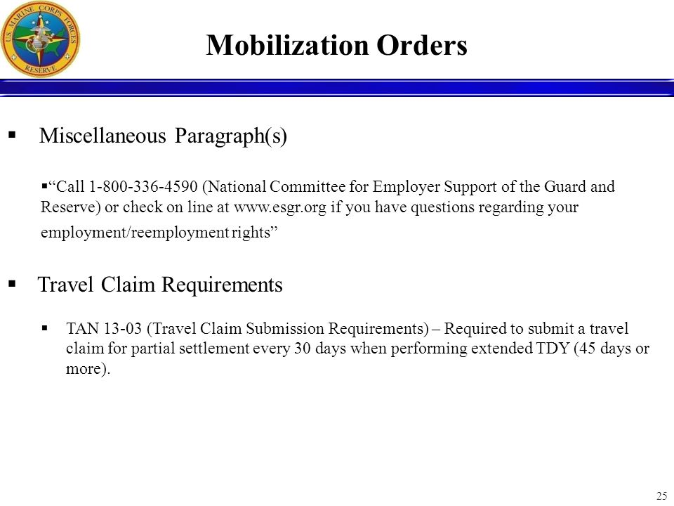 25 Mobilization Orders Miscellaneous Paragraph(s) Call 1-800-336-4590 (National Committee for Employer Support of the Guard and Reserve) or check on l