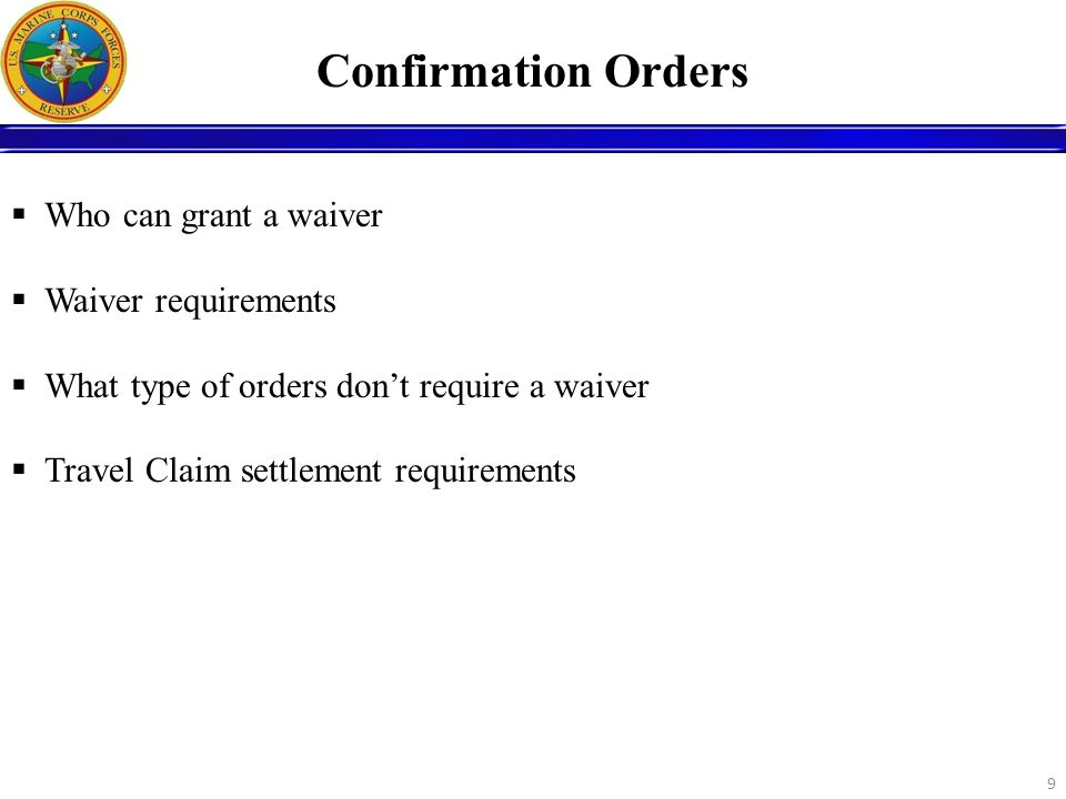 Who can grant a waiver Waiver requirements What type of orders dont require a waiver Travel Claim settlement requirements 9 Confirmation Orders