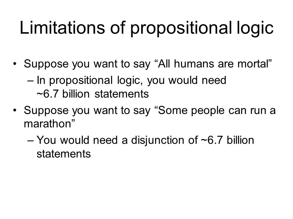 First-order logic Propositional logic assumes the world consists of atomic facts First-order logic assumes the world contains objects, relations, and functions